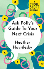 Book cover of Ask Polly's Guide to Your Next Crisis