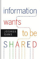 Information Wants to Be Shared