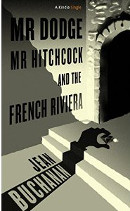 Mr. Dodge, Mr. Hitchcock, and the French Riviera book cover