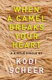 When a Camel Breaks Your Heart